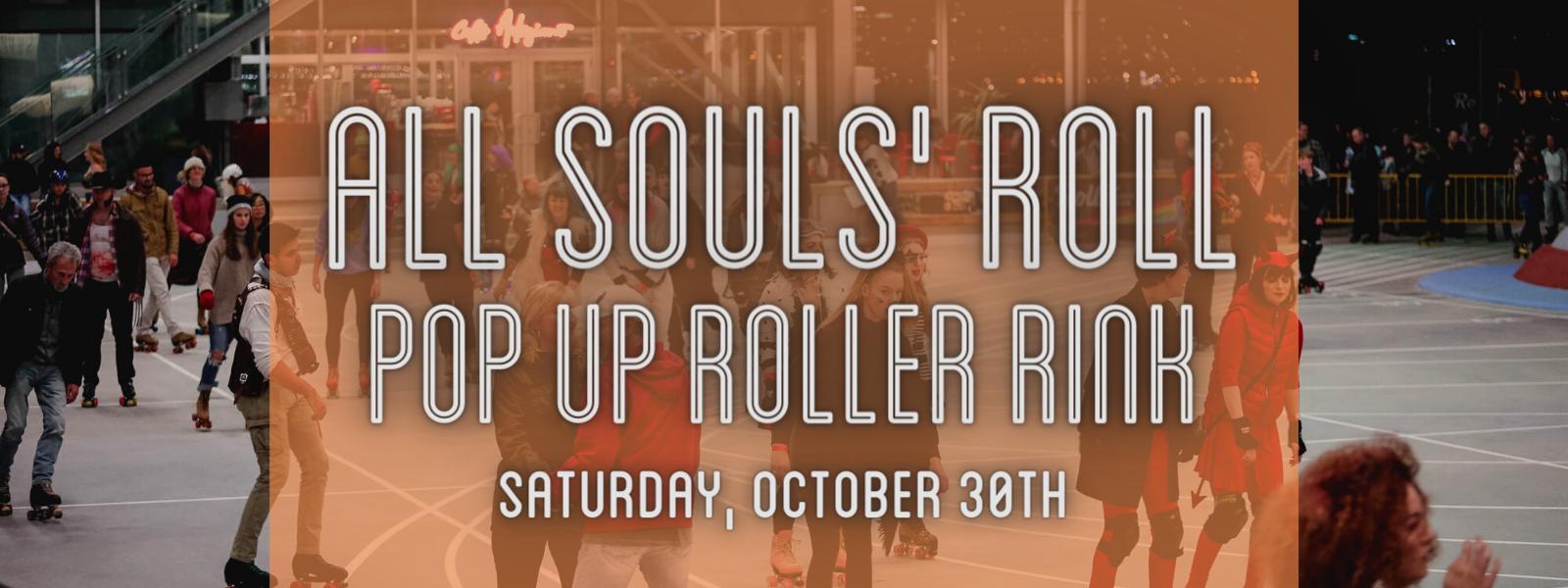 All Souls' Roll Pop-Up Roller Rink