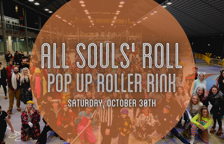 More Info for All Souls' Roll Pop-Up Roller Rink