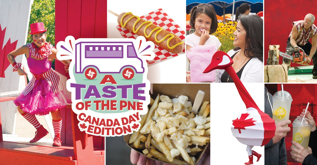 A Taste of the PNE: Canada Day Edition