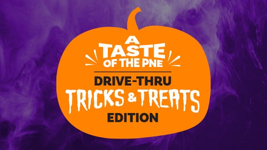 More Info for A Taste of the PNE: Drive-Thru Tricks & Treats Edition